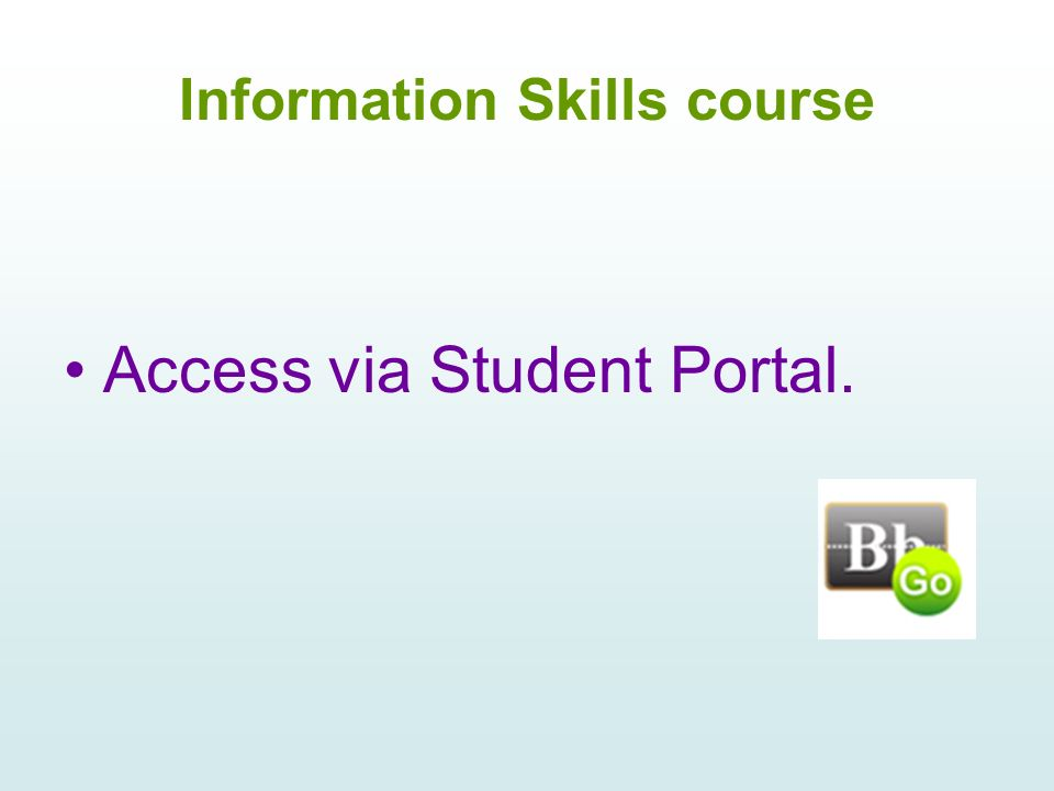 Information Skills course Access via Student Portal.