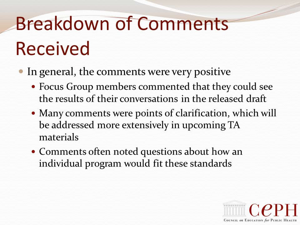 Breakdown of Comments Received In general, the comments were very positive Focus Group members commented that they could see the results of their conv