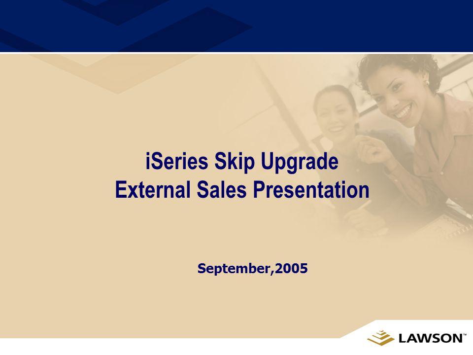iSeries Skip Upgrade External Sales Presentation September,2005
