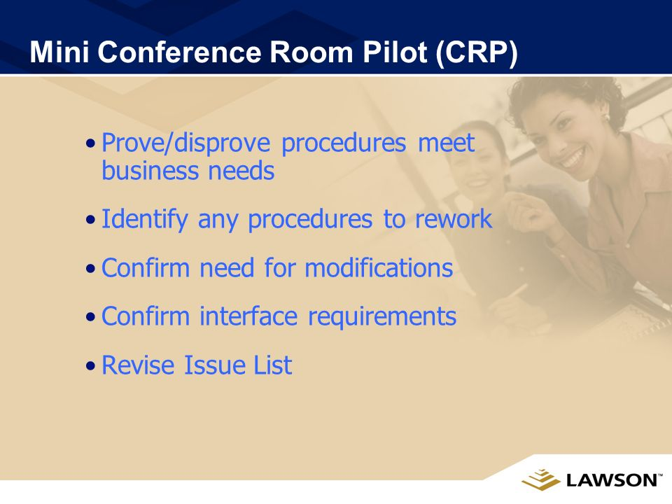 BPR (contd) Document setup parameters Document and prioritize interfaces Document and prioritize modifications Develop test scenarios and test data Do