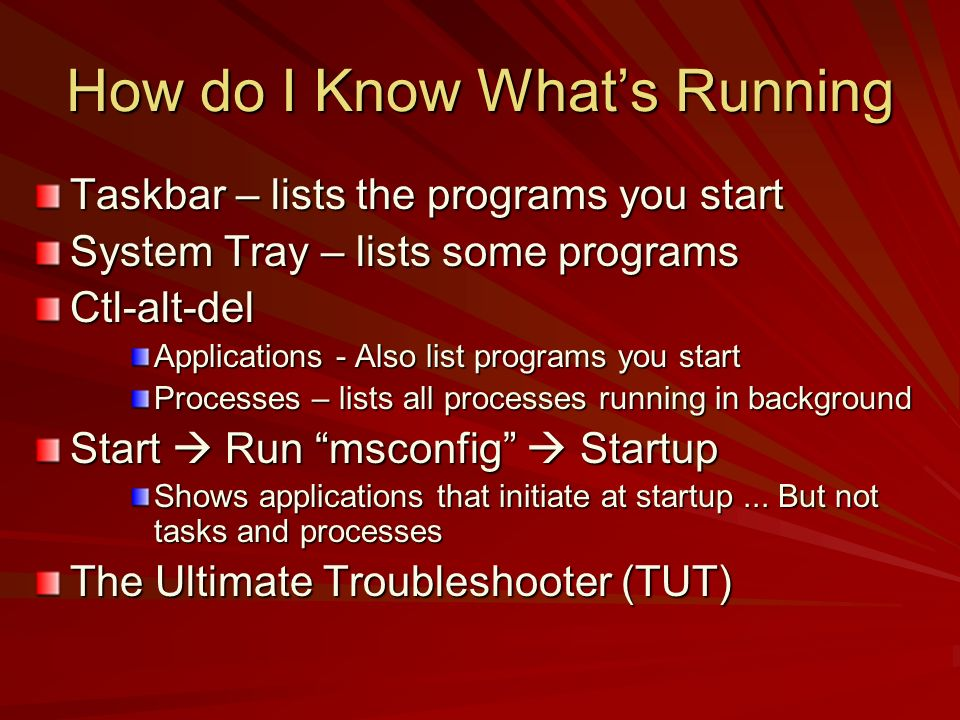 What are These You can Google any of them to find out There is a database - Task List at www.answersthatwork.com to look them up www.answersthatwork.com There is The Ultimate Troubleshooter (TUT) which lists them for you There are a few other software programs...