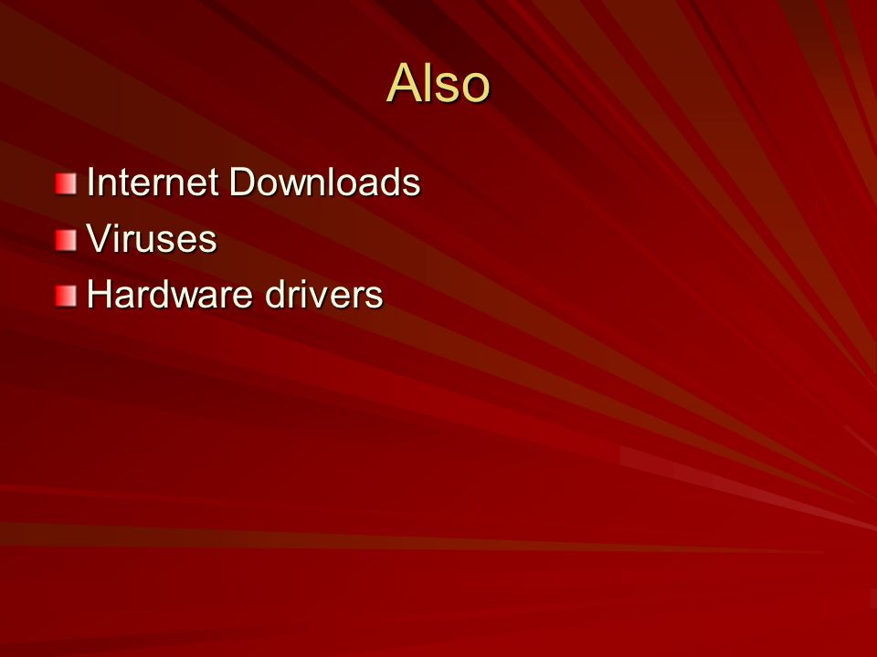 Also Internet Downloads Viruses Hardware drivers