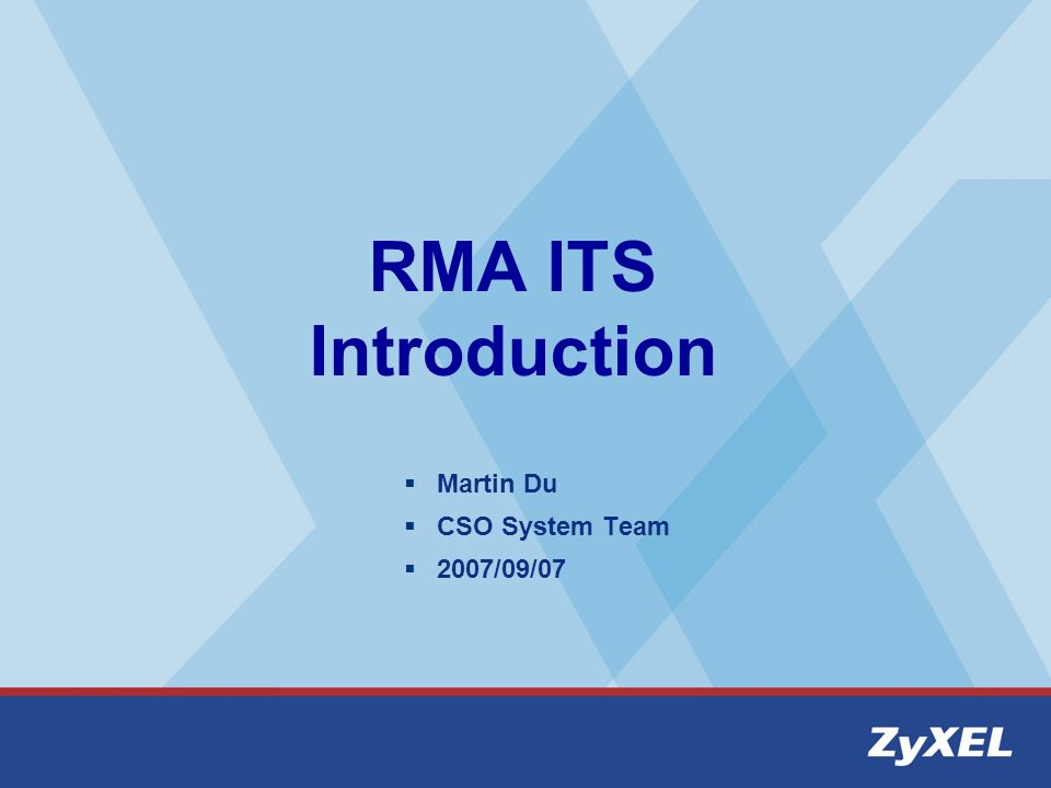 RMA ITS Introduction Martin Du CSO System Team 2007/09/07