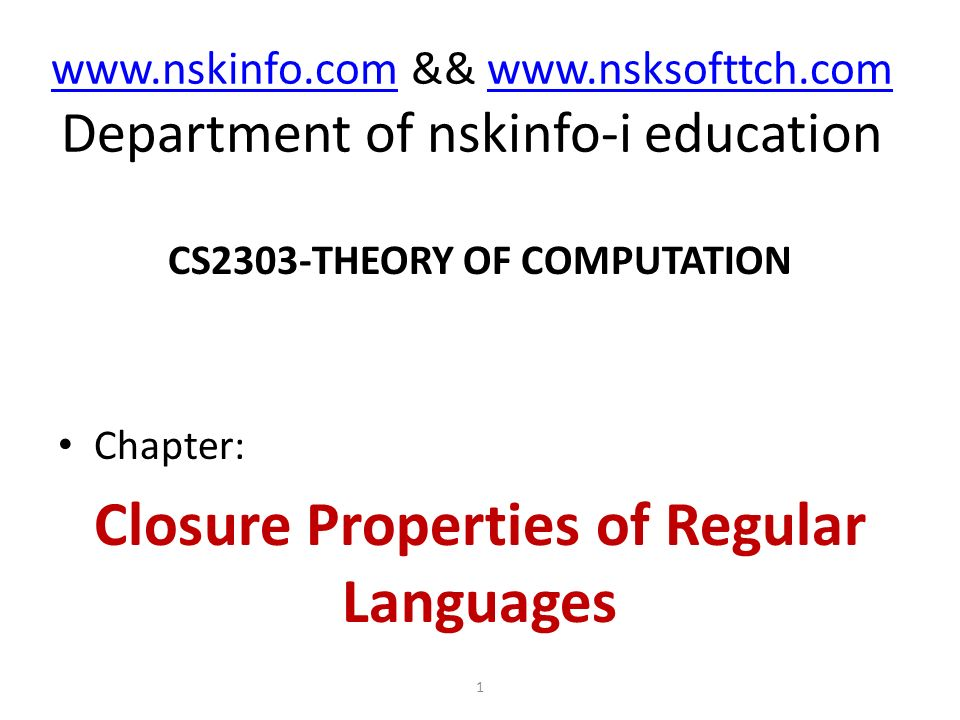 www.nskinfo.comwww.nskinfo.com && www.nsksofttch.com Department of nskinfo-i educationwww.nsksofttch.com CS2303-THEORY OF COMPUTATION Chapter: Closure
