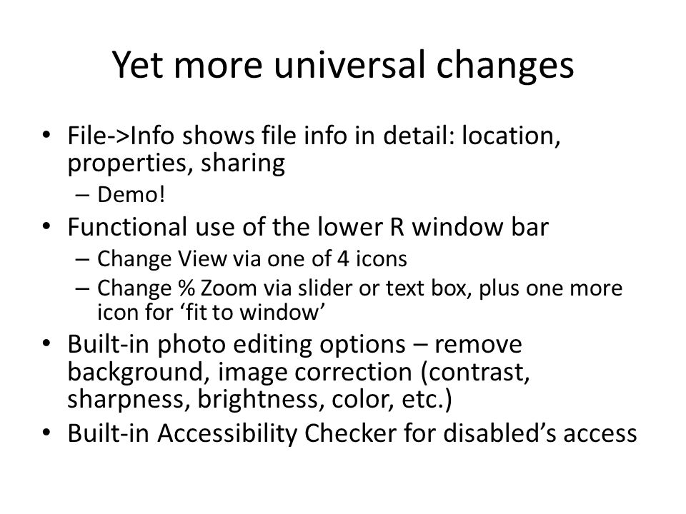 Yet more universal changes File->Info shows file info in detail: location, properties, sharing – Demo.