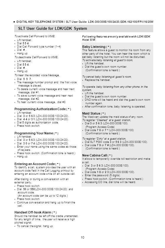 DIGITAL KEY TELEPHONE SYSTEM / SLT User Guide LDK-300/300E/100/24/20,GDK-162/100/FPII/16/20W To activate Call Forward to VMIB, Lift handset. Dial 5 5