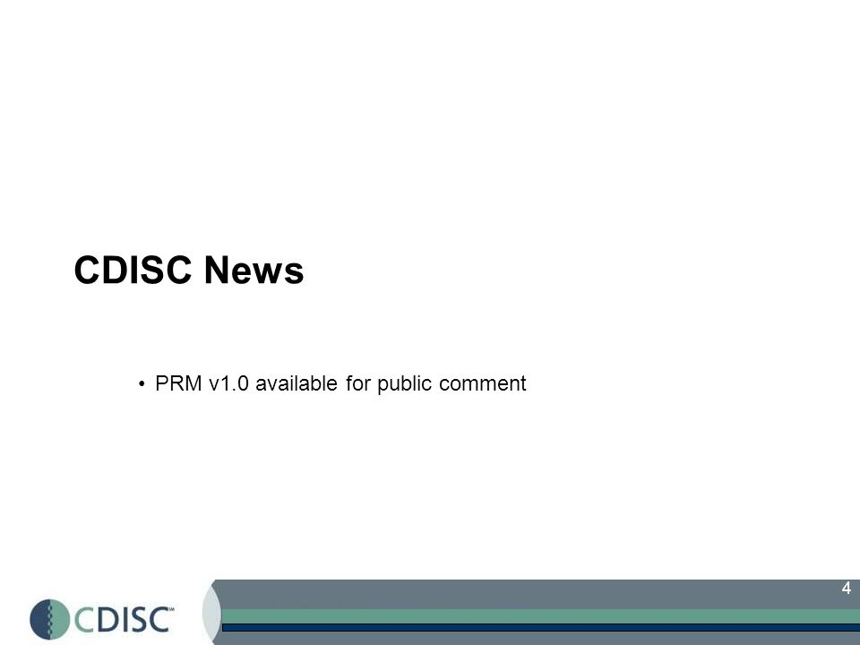 4 CDISC News PRM v1.0 available for public comment