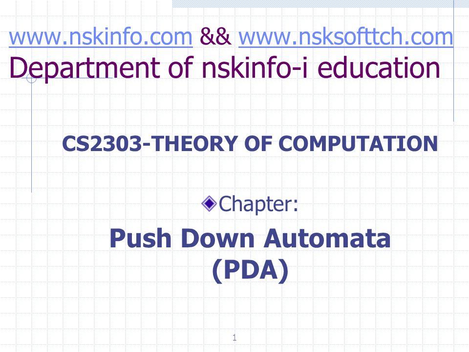 www.nskinfo.comwww.nskinfo.com && www.nsksofttch.com Department of nskinfo-i educationwww.nsksofttch.com CS2303-THEORY OF COMPUTATION Chapter: Push Do