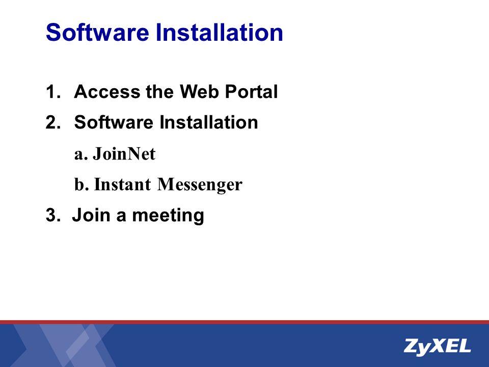 Software Installation 1.Access the Web Portal 2.Software Installation a.