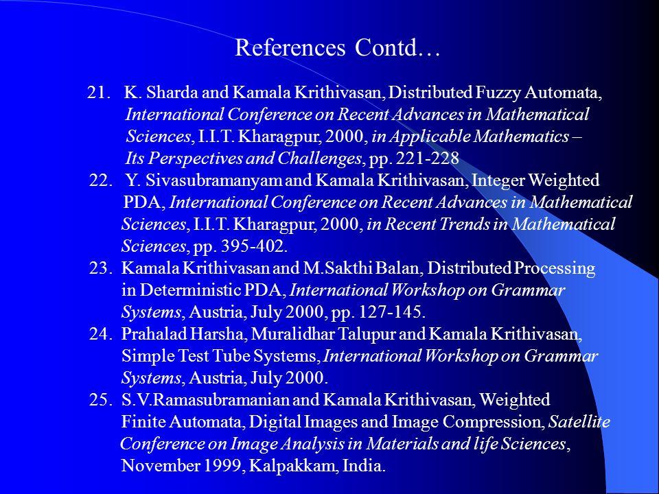 21. K. Sharda and Kamala Krithivasan, Distributed Fuzzy Automata, International Conference on Recent Advances in Mathematical Sciences, I.I.T. Kharagp