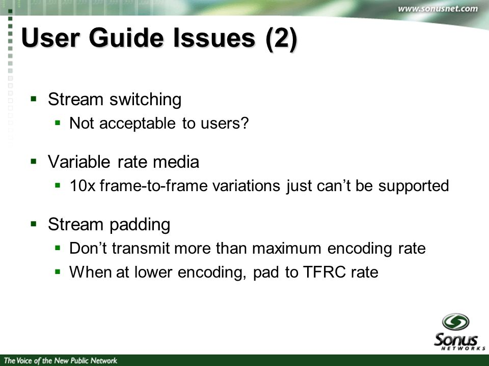 4 User Guide Issues (2) Stream switching Not acceptable to users.