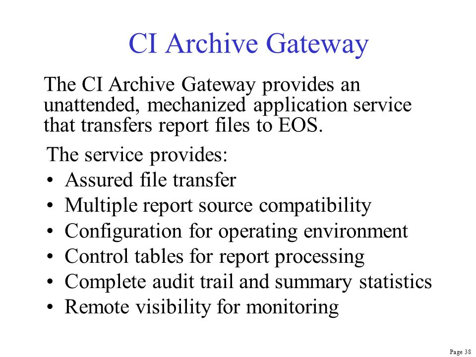 Page 38 CI Archive Gateway The CI Archive Gateway provides an unattended, mechanized application service that transfers report files to EOS. The servi