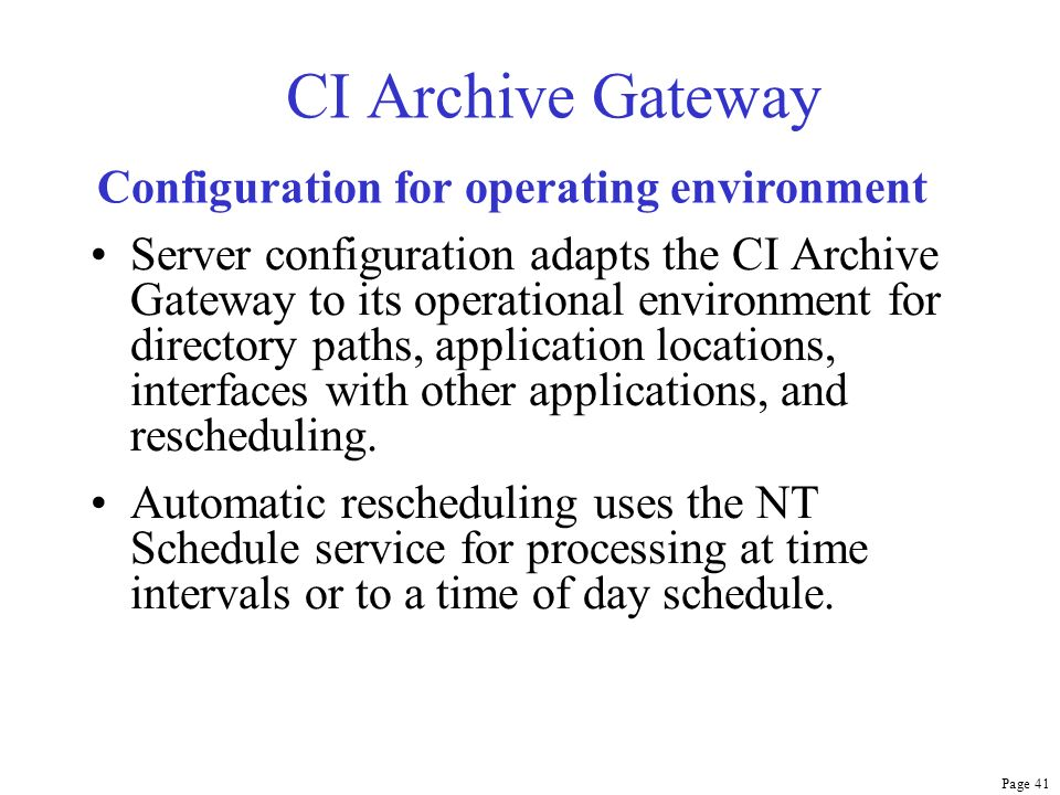 Page 41 CI Archive Gateway Server configuration adapts the CI Archive Gateway to its operational environment for directory paths, application location