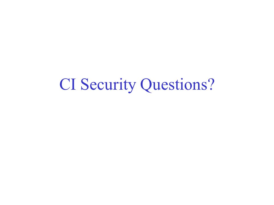 CI Security Questions?