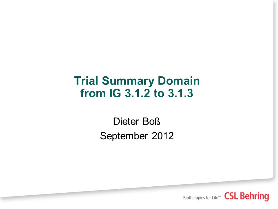 Trial Summary Domain from IG 3.1.2 to 3.1.3 Dieter Boß September 2012