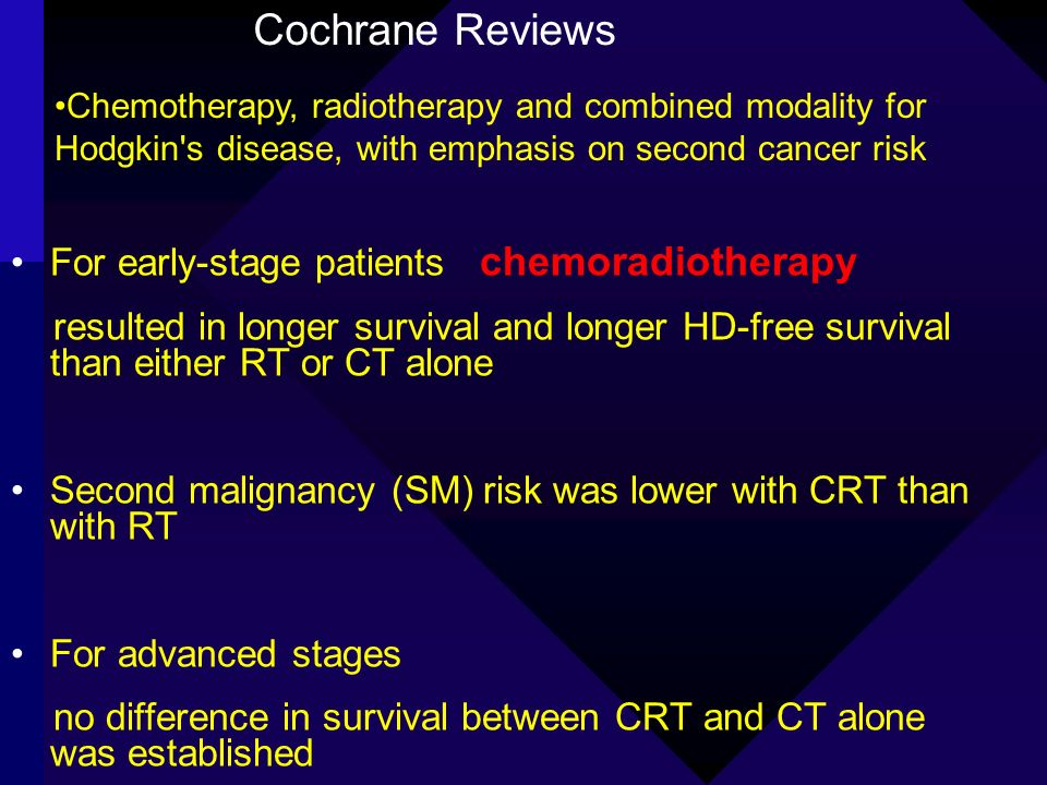 Chemotherapy, radiotherapy and combined modality for Hodgkin's disease, with emphasis on second cancer risk Cochrane Reviews For early-stage patients