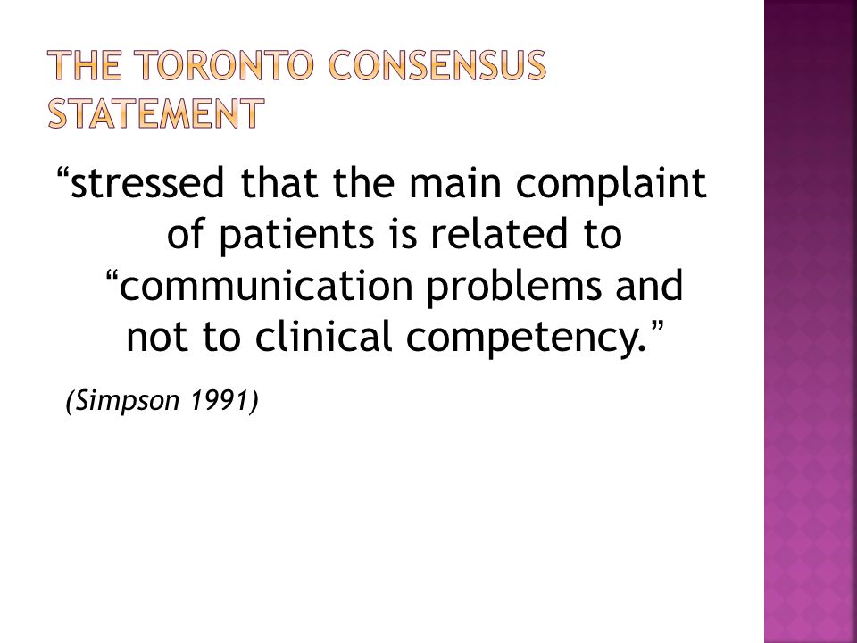 stressed that the main complaint of patients is related to communication problems and not to clinical competency. (Simpson 1991)