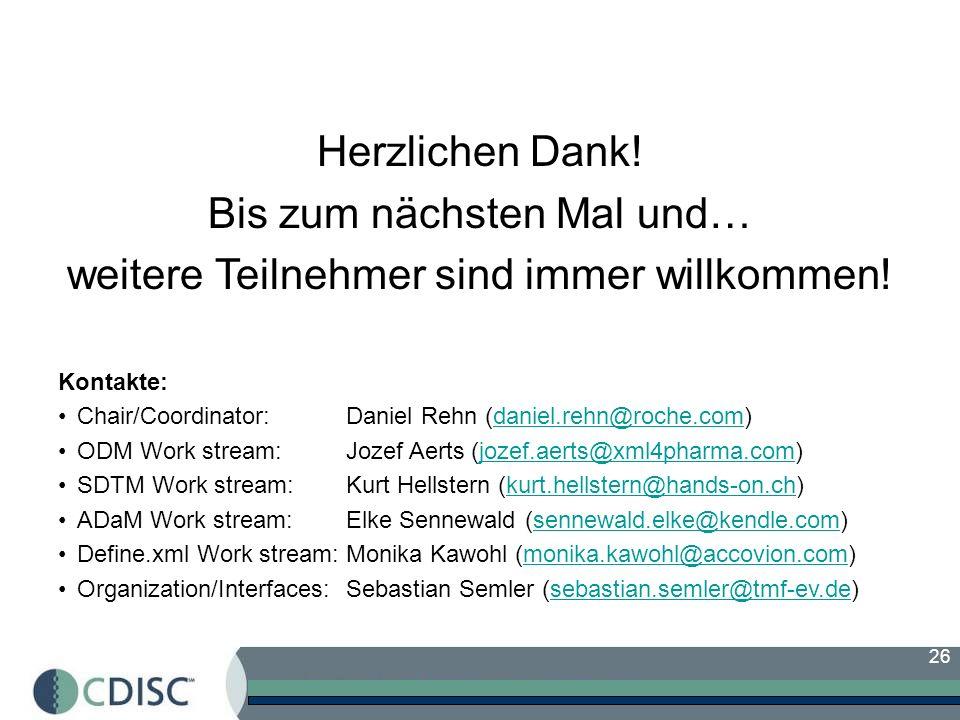 26 Herzlichen Dank! Bis zum nächsten Mal und… weitere Teilnehmer sind immer willkommen! Kontakte: Chair/Coordinator:Daniel Rehn (daniel.rehn@roche.com