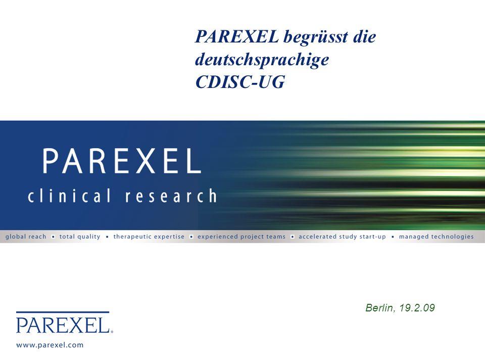 Berlin, 19.2.09 PAREXEL begrüsst die deutschsprachige CDISC-UG