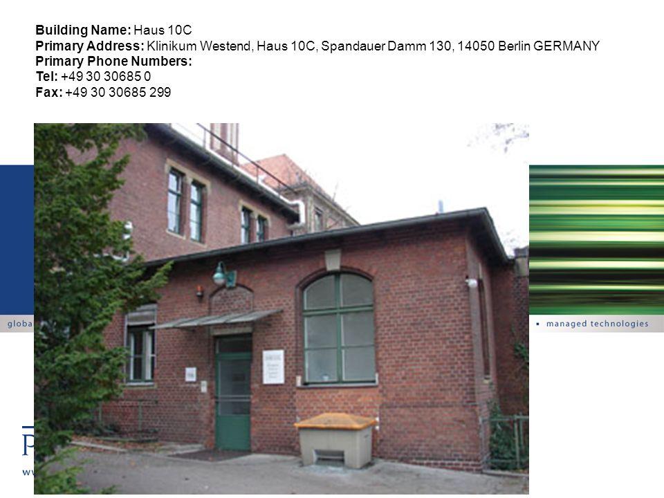 Building Name: Haus 10C Primary Address: Klinikum Westend, Haus 10C, Spandauer Damm 130, 14050 Berlin GERMANY Primary Phone Numbers: Tel: +49 30 30685