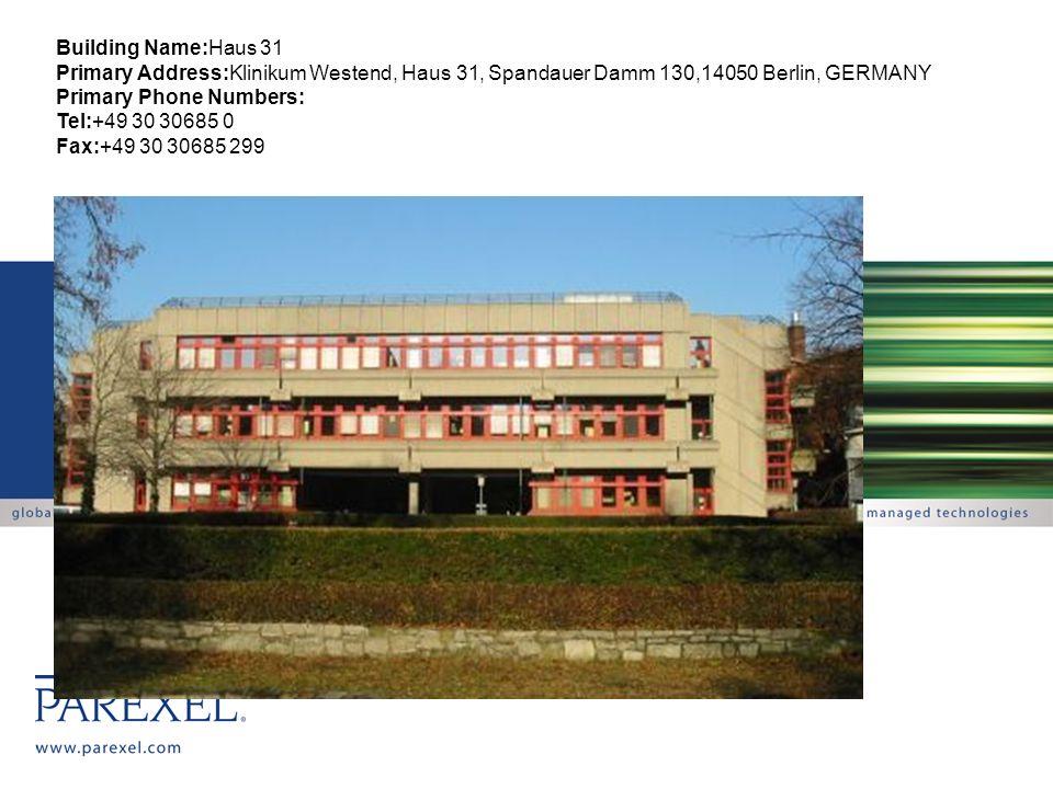 Building Name:Haus 31 Primary Address:Klinikum Westend, Haus 31, Spandauer Damm 130,14050 Berlin, GERMANY Primary Phone Numbers: Tel:+49 30 30685 0 Fa