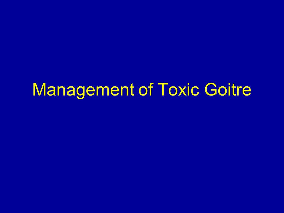 Management of Toxic Goitre