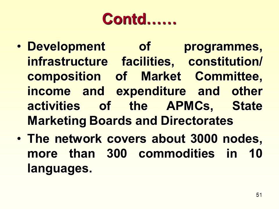51 Contd…… Development of programmes, infrastructure facilities, constitution/ composition of Market Committee, income and expenditure and other activ