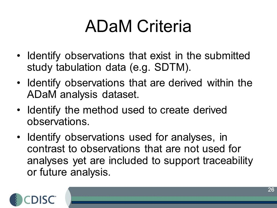 26 ADaM Criteria Identify observations that exist in the submitted study tabulation data (e.g.