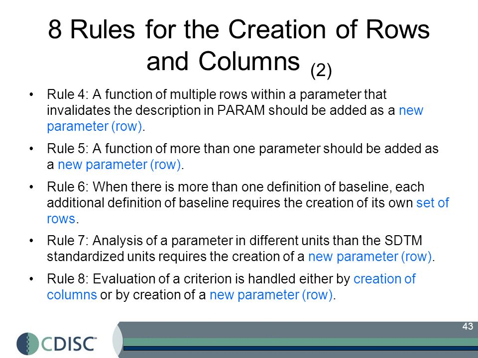 43 8 Rules for the Creation of Rows and Columns (2) Rule 4: A function of multiple rows within a parameter that invalidates the description in PARAM should be added as a new parameter (row).