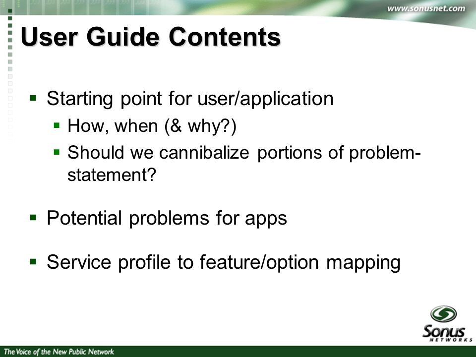 2 User Guide Contents Starting point for user/application How, when (& why?) Should we cannibalize portions of problem- statement.