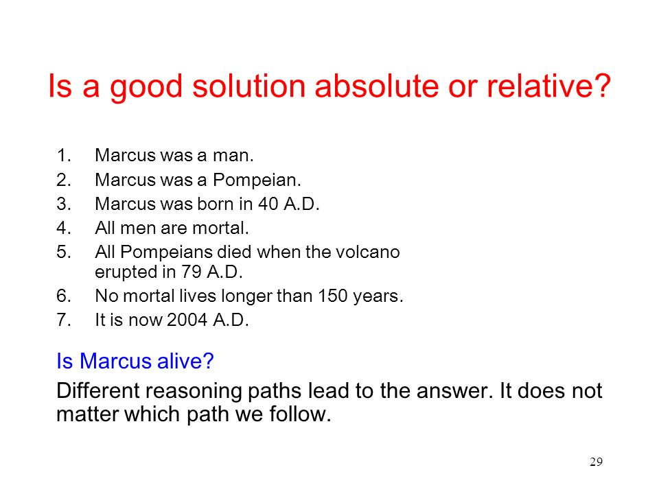 29 Is a good solution absolute or relative.1.Marcus was a man.
