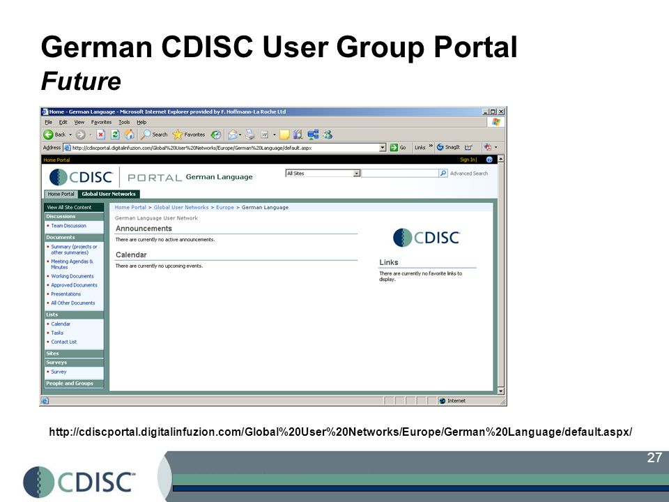 27 German CDISC User Group Portal Future http://cdiscportal.digitalinfuzion.com/Global%20User%20Networks/Europe/German%20Language/default.aspx/