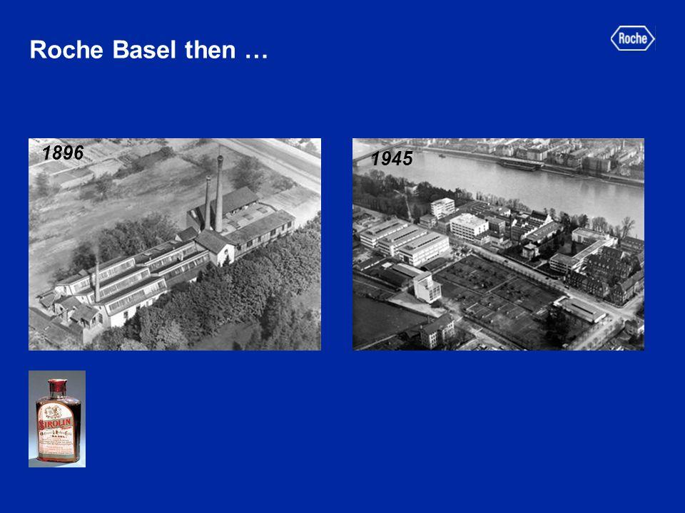 Roche Basel then … 1896 1945