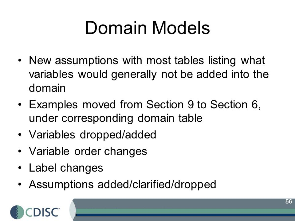 56 Domain Models New assumptions with most tables listing what variables would generally not be added into the domain Examples moved from Section 9 to