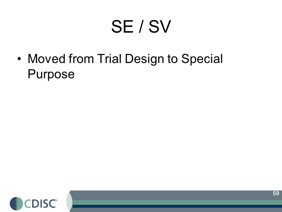 59 SE / SV Moved from Trial Design to Special Purpose