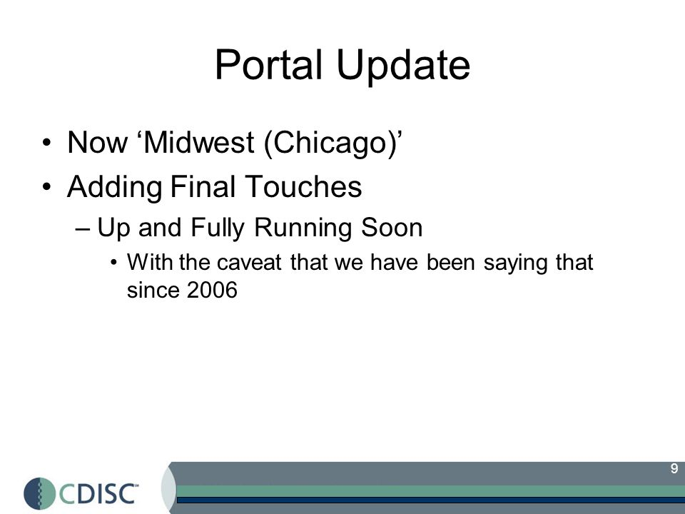 9 Now Midwest (Chicago) Adding Final Touches –Up and Fully Running Soon With the caveat that we have been saying that since 2006