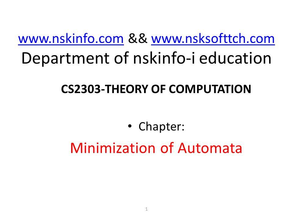 www.nskinfo.comwww.nskinfo.com && www.nsksofttch.com Department of nskinfo-i educationwww.nsksofttch.com CS2303-THEORY OF COMPUTATION Chapter: Minimiz
