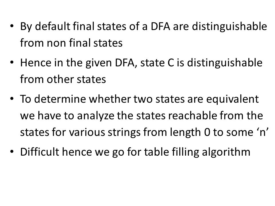 By default final states of a DFA are distinguishable from non final states Hence in the given DFA, state C is distinguishable from other states To det