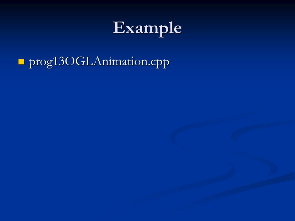 Example prog13OGLAnimation.cpp prog13OGLAnimation.cpp