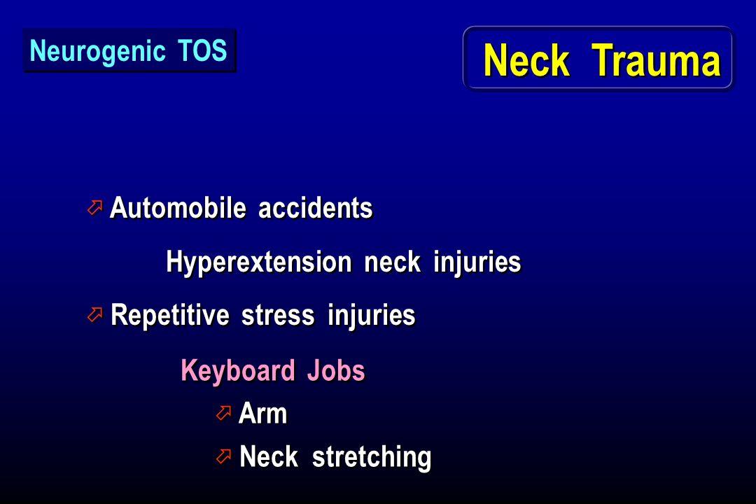 ö Automobile accidents Hyperextension neck injuries ö Repetitive stress injuries ö Automobile accidents Hyperextension neck injuries ö Repetitive stre