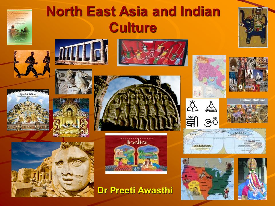 North East Asia and Indian Culture Dr Preeti Awasthi