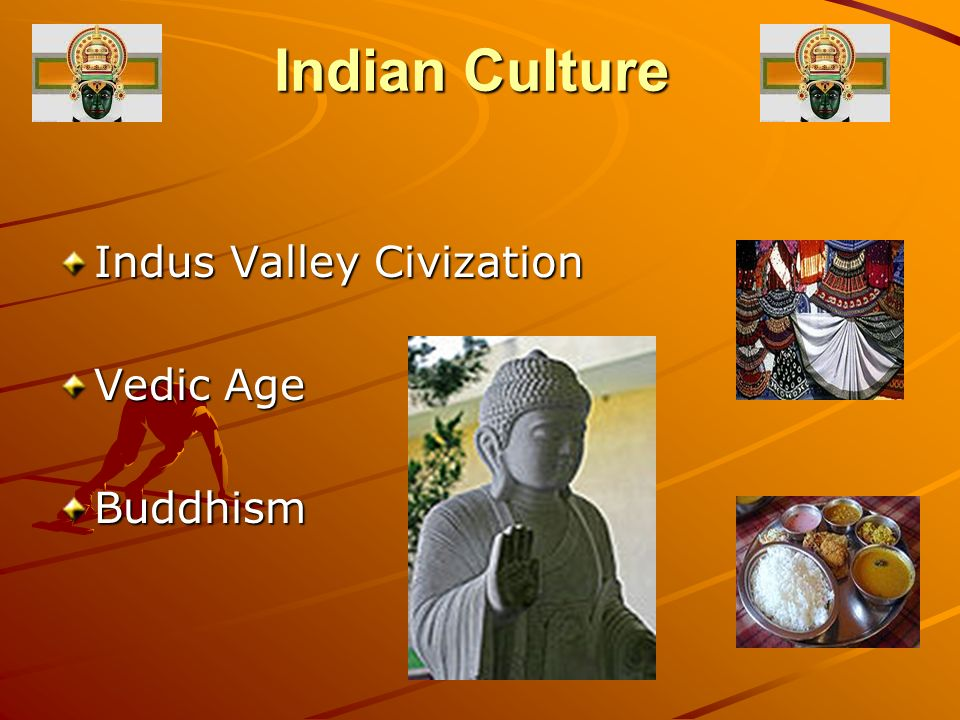 Indian Culture Indus Valley Civization Vedic Age Buddhism