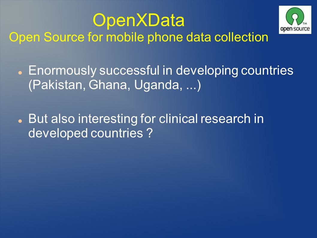 Enormously successful in developing countries (Pakistan, Ghana, Uganda,...) But also interesting for clinical research in developed countries ?