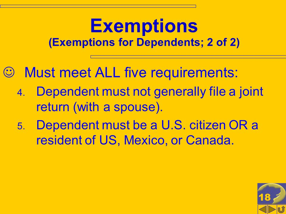 18 Exemptions (Exemptions for Dependents; 2 of 2) Must meet ALL five requirements: 4.