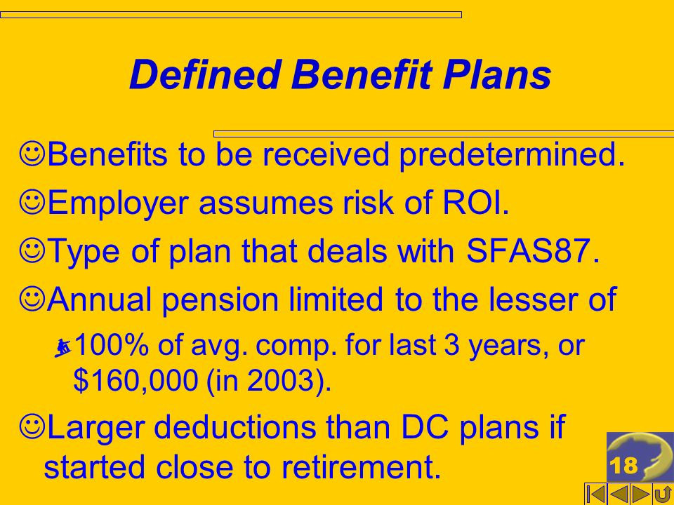 18 Defined Benefit Plans Benefits to be received predetermined.