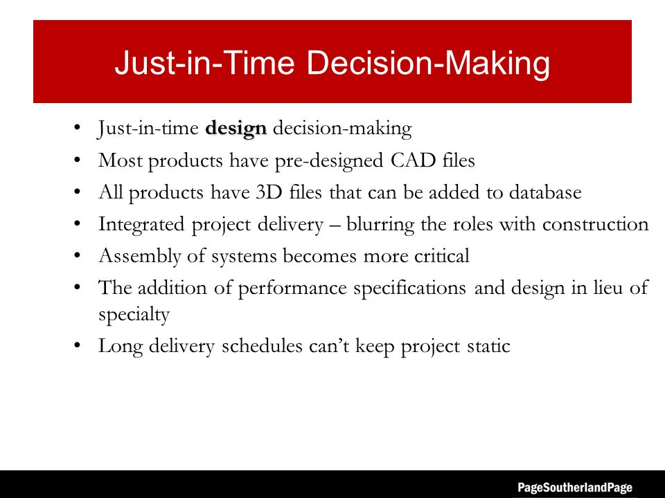Just-in-Time Decision-Making designJust-in-time design decision-making Most products have pre-designed CAD files All products have 3D files that can b