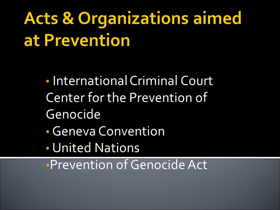 International Criminal Court Center for the Prevention of Genocide Geneva Convention United Nations Prevention of Genocide Act