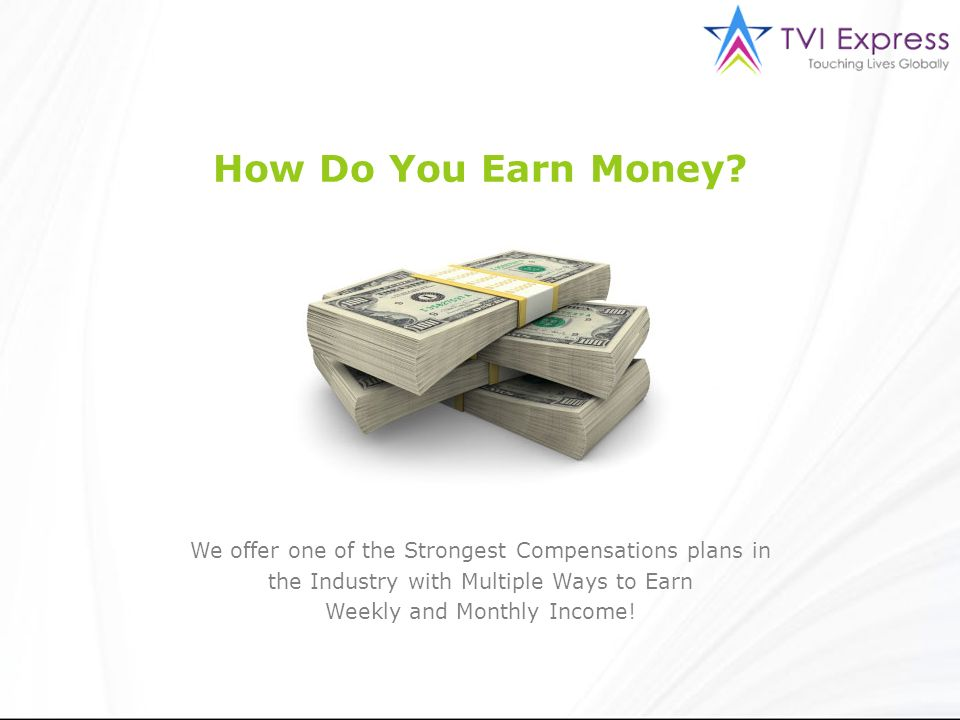 How Do You Earn Money? We offer one of the Strongest Compensations plans in the Industry with Multiple Ways to Earn Weekly and Monthly Income!