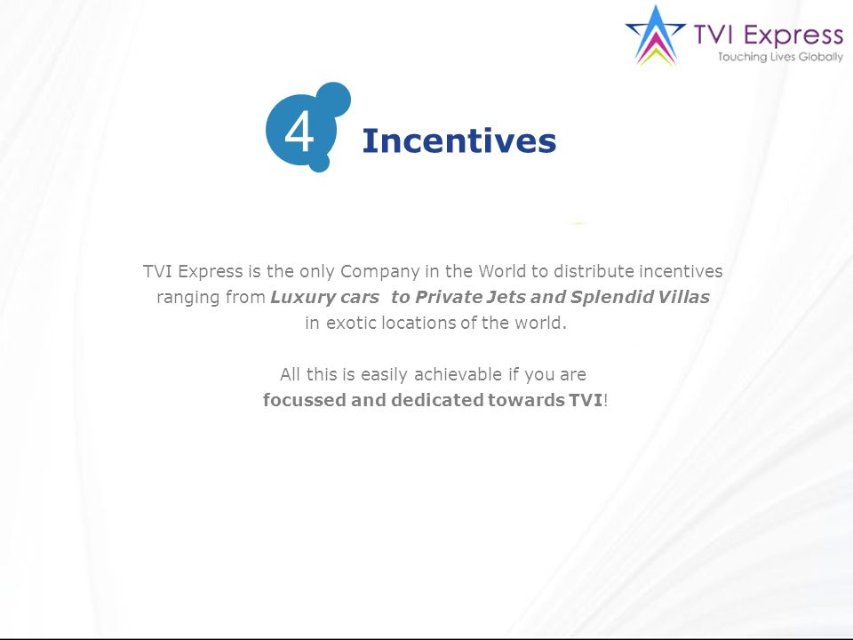 TVI Express is the only Company in the World to distribute incentives ranging from Luxury cars to Private Jets and Splendid Villas in exotic locations