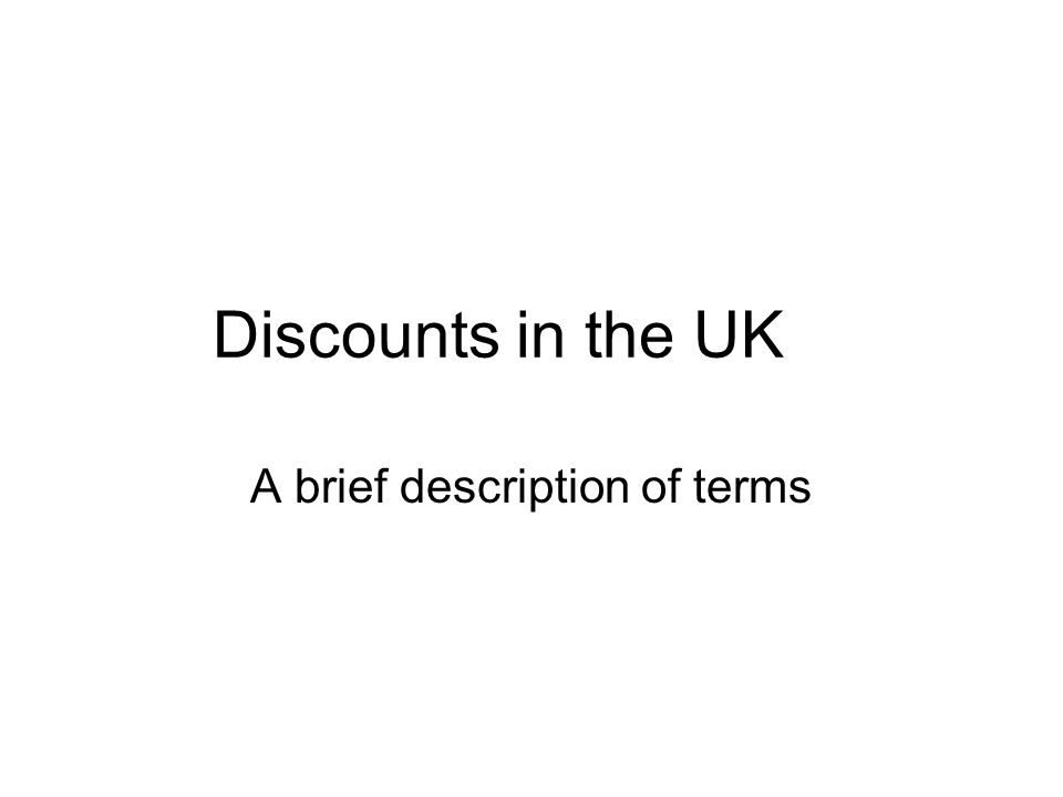 Discounts in the UK A brief description of terms